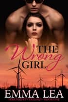 The Wrong Girl - Serendipity Trilogy Book One ebook by
