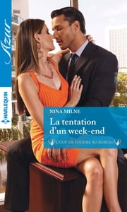 La tentation d'un week-end ebook by Nina Milne