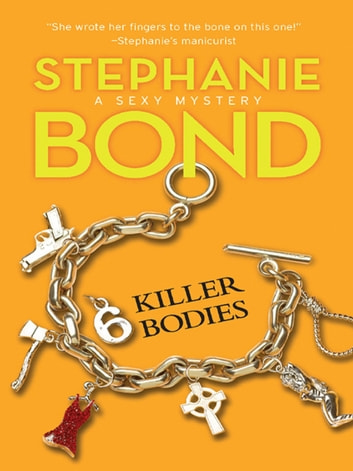 6 Killer Bodies (Mills & Boon M&B) (A Body Movers Novel, Book 6) 電子書籍 by Stephanie Bond