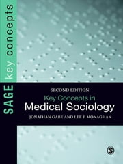 Key Concepts in Medical Sociology ebook by Dr Jonathan Gabe,Dr Lee Monaghan