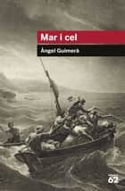 Mar i cel - Inclou recurs digital ebook by Àngel Guimerà