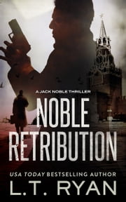 Noble Retribution (Jack Noble #6) (Formerly Season Two) ebook by L.T. Ryan