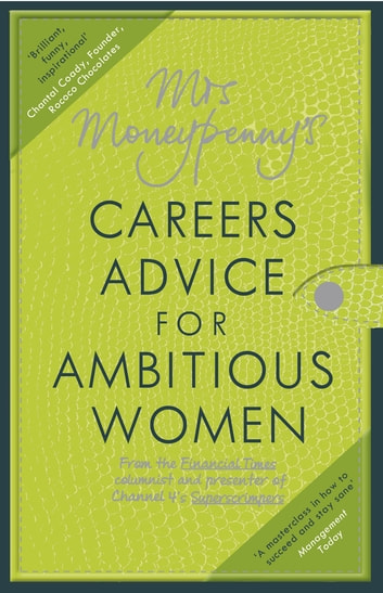 Mrs Moneypenny's Careers Advice for Ambitious Women ebook by Mrs Moneypenny,Heather McGregor