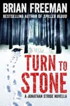 Turn to Stone - A Jonathan Stride Novella ebook by Brian Freeman