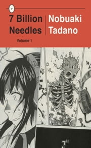 7 Billion Needles, Volume 1 ebook by Nobuaki Tadano