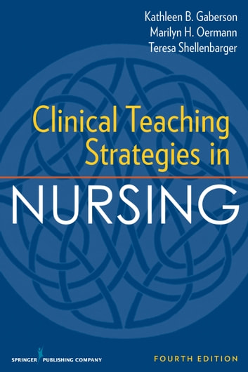 Clinical teaching strategies in nursing, fourth edition ebook by.
