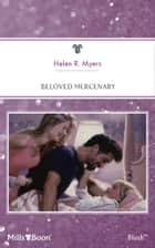 Beloved Mercenary ebook by Helen R. Myers