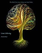 Come Collecting - The Black Tree Series Volume Six Book Twelve ebook by Michón Neal