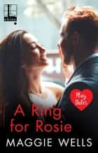 A Ring for Rosie ebook by Maggie Wells
