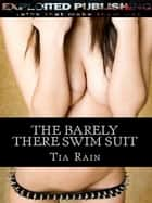 The Barely There Swimsuit eBook by Tia Rain
