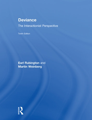 Deviance - The Interactionist Perspective ebook by Earl Rubington,Martin Weinberg