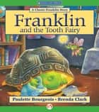 Franklin and the Tooth Fairy ebook by Paulette Bourgeois,Brenda Clark