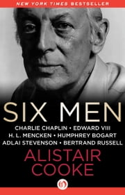 Six Men ebook by Alistair Cooke