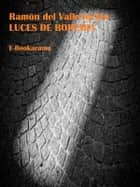 Luces de Bohemia ebook by Ramón del Valle-Inclán