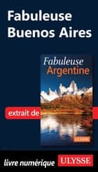 Fabuleuse Buenos Aires ebook by Jean-francois.. Bouchard