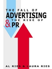 The Fall of Advertising and the Rise of PR ebook by Al Ries,Laura Ries