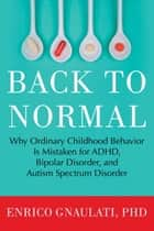 Back to Normal ebook by Enrico Gnaulati, PhD