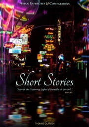 Bordellos and Brothels: Short Stories Asia - Asian Exposures & Comparisons: Short Stories Asia ebook by Thomas Clarion