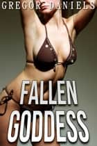 Fallen Goddess ebook by Gregor Daniels