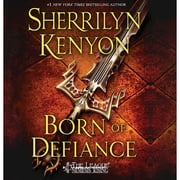 Born of Defiance - The League: Nemesis Rising audiobook by Sherrilyn Kenyon
