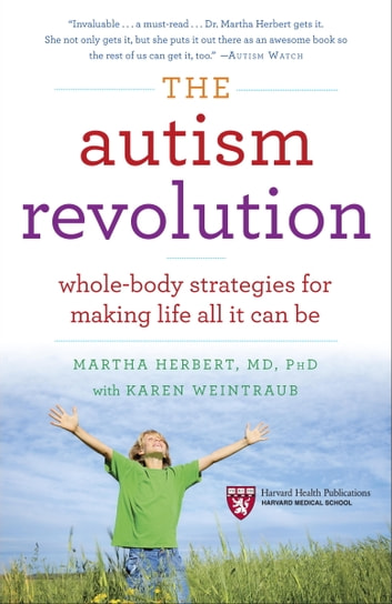 The Autism Revolution - Whole-Body Strategies for Making Life All It Can Be ebook by Karen Weintraub,Martha Herbert