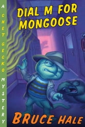 Dial M for Mongoose - A Chet Gecko Mystery ebook by Bruce Hale