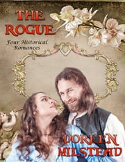 The Rogue: Four Historical Romances ebook by Doreen Milstead