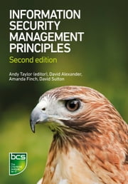 Information Security Management Principles ebook by Andy Taylor,David Alexander,Amanda Finch,David Sutton,Andy Taylor