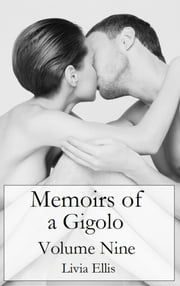 Memoirs of a Gigolo Volume Nine ebook by Livia Ellis