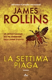 La settima piaga - Un'avventura della Sigma Force ebook by James Rollins