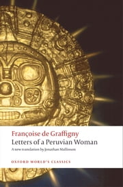 Letters of a Peruvian Woman ebook by Fran�oise de Graffigny,Jonathan Mallinson
