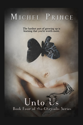Unto Us-Book 4 of the Chrysalis Series ebook by Michel Prince