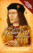 Last Days of Richard III and the Fate of His DNA ebook by