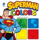 Superman Colors ebook by Benjamin Bird, Ethen Beavers