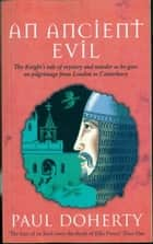 An Ancient Evil ebook by Paul Doherty