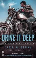 Drive It Deep ebook by Cara McKenna