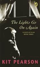 Lights Go On Again eBook by Kit Pearson