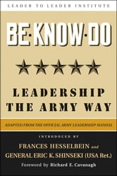 Be * Know * Do - Leadership the Army Way ebook by U.S. Army