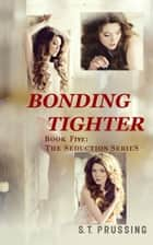 Bonding Tighter ebook by Scott Prussing