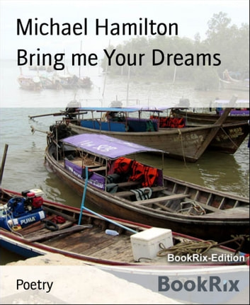 Bring me Your Dreams ebook by Michael Hamilton