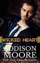 Wicked Heart ebook by Addison Moore