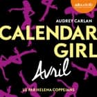 Calendar Girl - Avril audiobook by Audrey Carlan, Helena Coppejans, Robyn Stella Bligh