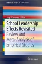 School Leadership Effects Revisited - Review and Meta-Analysis of Empirical Studies ebook by Jaap Scheerens