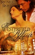 The Westerfield Affair ebook by Renee Rose