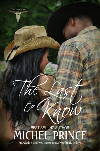 The Last to Know: Book Two of the Long Ranch Series ebook by Michel Prince