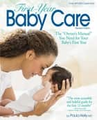 "First Year Baby Care (2016) - The ""Owner's Manual"" You Need for Your Baby's First Year ekitaplar by Paula Kelly"