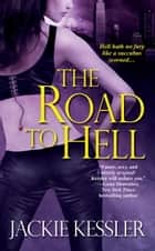 The Road To Hell ebook by Jackie Kessler