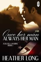 Once Her Man, Always Her Man ebook by Heather Long