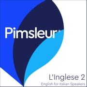 Pimsleur English for Italian Speakers Level 2 - Learn to Speak and Understand English as a Second Language with Pimsleur Language Programs audiobook by Pimsleur