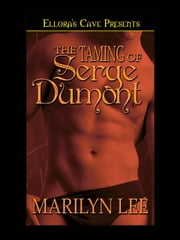 The Taming of Serge Dumont ebook by Marilyn Lee